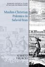 Muslim-Christian Polemics in Safavid Iran Cover Image