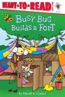 Busy Bug Builds a Fort: Ready-to-Read Level 1 (David Carter's Bugs) Cover Image