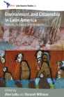 Environment and Citizenship in Latin America: Natures, Subjects and Struggles (Cedla Latin America Studies #101) Cover Image