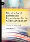 Migration, Social Identities and Regionalism Within the Caribbean Community: Voices of Caribbean People Cover Image