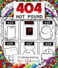 404 Not Found: A Coloring Book by The Oatmeal Cover Image