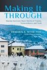 Making It Through: Bosnian Survivors Sharing Stories of Trauma, Transcendence, and Truth Cover Image