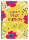 Nevertheless, She Was Courageous: Inspiring Devotions and Prayers for a Woman's Heart Cover Image