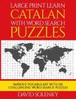 Large Print Learn Catalan with Word Search Puzzles: Learn Catalan Language Vocabulary with Challenging Easy to Read Word Find Puzzles Cover Image