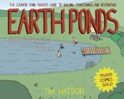 Earth Ponds: The Country Pond Maker's Guide to Building, Maintenance, and Restoration Cover Image