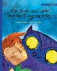 Die Eule und der Kleine Ziegenhirte: German Edition of The Owl and the Shepherd Boy Cover Image