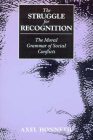 The Struggle for Recognition: The Moral Grammar of Social Conflicts (Studies in Contemporary German Social Thought) Cover Image