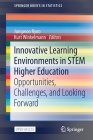 Innovative Learning Environments in Stem Higher Education: Opportunities, Challenges, and Looking Forward (Springerbriefs in Statistics) Cover Image