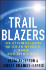 Trailblazers: How Top Business Leaders Are Accelerating Results Through Inclusion and Diversity Cover Image