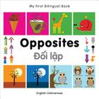 My First Bilingual Book-Opposites (English-Vietnamese) Cover Image