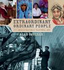 Extraordinary Ordinary People: Five American Masters of Traditional Arts Cover Image