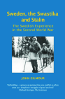 Sweden, the Swastika and Stalin: The Swedish Experience in the Second World War (Societies at War) Cover Image