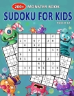 200+ Monster Book Sudoku For Kids Ages 8-12: Let's Fun Super Monsters Sudoku Puzzle Books Easy To Hardest For Kids Cover Image