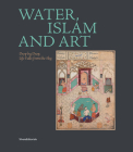 Water, Islam and Art: Drop by Drop, Life Falls from the Sky Cover Image