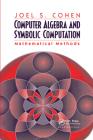 Computer Algebra and Symbolic Computation: Mathematical Methods Cover Image