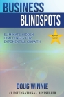 Business Blindspots: Eliminate Hidden Challenges for Exponential Growth Cover Image