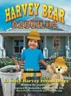 Harvey Bear Rebuilds: El osito Harvey reconstruye Cover Image
