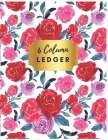 6 Column Ledger: Accounting Book for Bookkeeping and Expense Tracking 6 Columns Columnar Pad: Accounting Paper, Floral Accounting Ledge Cover Image