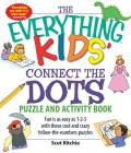 The Everything Kids' Connect the Dots Puzzle and Activity Book: Fun is as easy as 1-2-3 with these cool and crazy follow-the-numbers puzzles (Everything® Kids) Cover Image