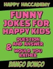 Funny Jokes for Happy Kids - Question and answer + Would you Rather - Illustrated: Happy Haccademy - Your Friends Will LOVE your Sense of Humor - The Cover Image