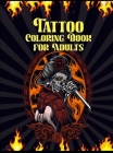 Tattoo Coloring Book for Adults: Over 60 Modern Tattoo Designs for Men and Women Tattoo Stress Relief Coloring Book for Teens and Adults Relaxation wi Cover Image