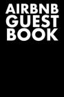 Airbnb Guest Book: Guest Reviews for Airbnb, Homeaway, Bookings, Hotels, Cafe, B&b, Motel - Feedback & Reviews from Guests, 100 Page. Gre Cover Image