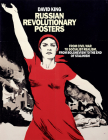 Russian Revolutionary Posters: From Civil War to Socialist Realism, From Bolshevism to the End of Stalinism Cover Image