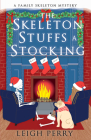 The Skeleton Stuffs a Stocking: A Family Skeleton Mystery (#6) Cover Image