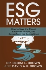 ESG Matters: How to Save the Planet, Empower People, and Outperform the Competition Cover Image