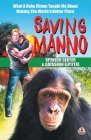 Saving Manno: What a Baby Chimp Taught Me About Making the World a Better Place Cover Image