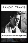Acceptance Coloring Book: Awesome Randy Travis inspired coloring book for aspiring artists and teens. Both Fun and Educational. Cover Image