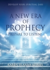 A New Era of Prophecy: Prepare to Listen! Cover Image