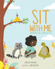Sit with Me: Meditation for Kids in Seven Easy Steps Cover Image