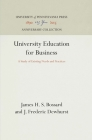 University Education for Business: A Study of Existing Needs and Practices Cover Image