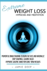 Extreme Weight Loss Hypnosis and Meditation: Powerful Brain Training to Burn Fat Fast and Naturally. Stop Cravings, Calorie Blast. Hypnotic Gastric Ba Cover Image