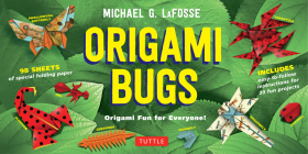 Origami Bugs Kit: Origami Fun for Everyone!: Kit with 2 Origami Books, 20 Fun Projects and 98 Origami Papers: Great for Both Kids and Ad Cover Image