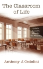 The Classroom of Life: Tools and Skills to Overcome Obstacles and Adversity Cover Image