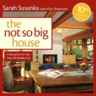 The Not So Big House: A Blueprint for the Way We Really Live Cover Image