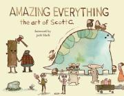 Amazing Everything: The Art of Scott C. Cover Image