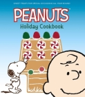 The Peanuts Holiday Cookbook: Sweet Treats for Favorite Occasions All Year Round Cover Image