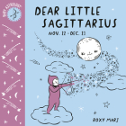 Baby Astrology: Dear Little Sagittarius Cover Image