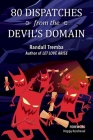80 Dispatches from the Devil's Domain Cover Image