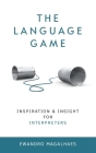 The Language Game: Inspiration and Insights for Interpreters Cover Image