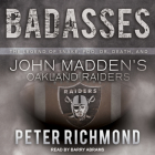 Badasses: The Legend of Snake, Foo, Dr. Death, and John Madden's Oakland Raiders Cover Image