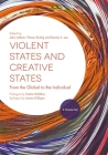 Violent States and Creative States (2 Volume Set): From the Global to the Individual Cover Image