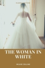 The Woman in White: With original illustrations Cover Image