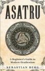 Asatru: A Beginner's Guide to Modern Heathenism Cover Image