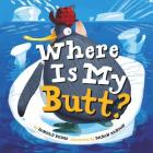 Where Is My Butt? Cover Image