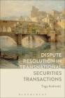 Dispute Resolution in Transnational Securities Transactions Cover Image