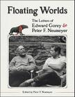 Floating Worlds: The Letters of Edward Gorey & Peter F. Neumeyer Cover Image